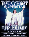 Jesus Christ, Superstar starring Ted Neeley
