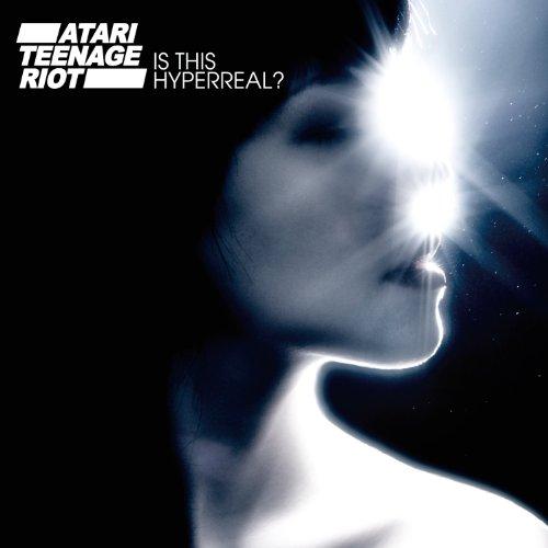 Atari-Teenage-Riot-Is-This-Hyperreal